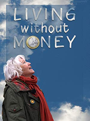 be you to create your work and not the other way around: Living without money. The amazing experience of a woman who for eleven years has completely eliminated money from her life